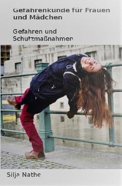 Gefahrenkunde für Frauen und Mädchen von Nathe,  Silja