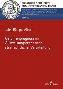 Gefahrenprognose im Ausweisungsrecht nach strafrechtlicher Verurteilung von Albert,  Jahn-Rüdiger