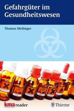 Gefahrgüter im Gesundheitswesen von Meilinger,  Thomas