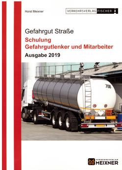 Gefahrgut Straße Ausgabe 2019 von Meixner,  Horst