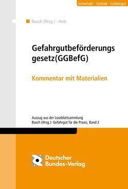 Gefahrgutbeförderungsgesetz (GGBefG) von Busch,  Hajo, Hole,  Gerhard