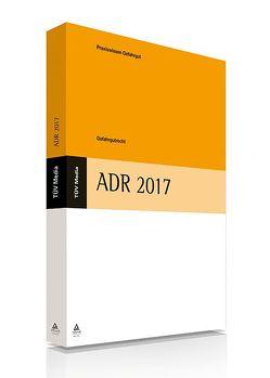 Gefahrgutrecht: ADR 2017 von TÜV Media GmbH