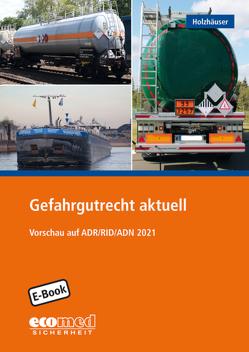 Gefahrgutrecht aktuell von Holzhäuser,  Jörg