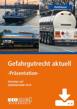 Gefahrgutrecht aktuell – Präsentation – Download von Holzhäuser,  Jörg