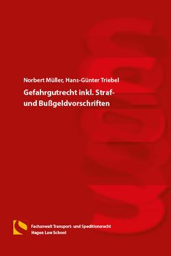 Gefahrgutrecht inkl. Straf- und Bußgeldvorschriften von Müller,  Norbert, Triebel,  Hans-Günter