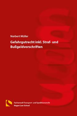 Gefahrgutrecht inkl. Straf- und Bußgeldvorschriften von Müller,  Norbert