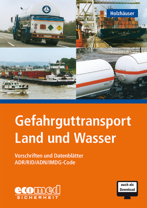 Gefahrguttransport Land und Wasser von Holzhäuser,  Jörg, Ridder,  Klaus