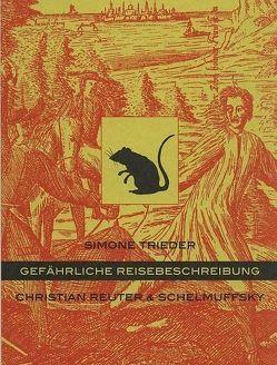 Gefährliche Reisebeschreibung von Gerlach,  Peter, Götze,  Moritz, Trieder,  Simone