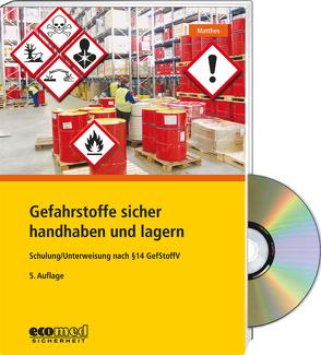 Gefahrstoffe sicher handhaben und lagern – Expertenpaket von Matthes,  Günter