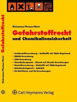 Gefahrstoffrecht und Chemikaliensicherheit von KLEIN, Thomas, Weinmann