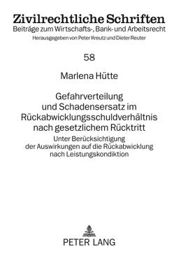 Gefahrverteilung und Schadensersatz im Rückabwicklungsschuldverhältnis nach gesetzlichem Rücktritt von Hütte,  Marlena