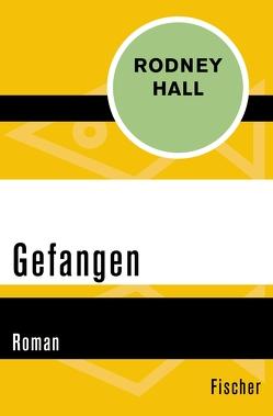 Gefangen von Hall,  Rodney, Schaffer-de Vries,  Stefanie