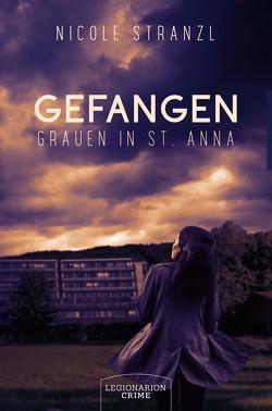 Gefangen – Grauen in St. Anna von Stranzl,  Nicole