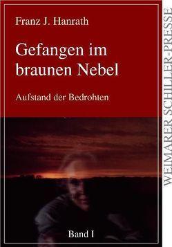Gefangen im braunen Nebel von Hanrath,  Franz J