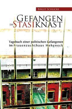 Gefangen im Stasiknast von Schlicke,  Birgit