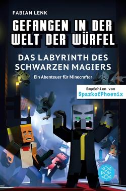 Gefangen in der Welt der Würfel. Das Labyrinth des schwarzen Magiers. Ein Abenteuer für Minecrafter von Eckert,  Vincent, Lenk,  Fabian