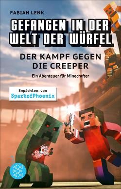 Gefangen in der Welt der Würfel. Der Kampf gegen die Creeper. Ein Abenteuer für Minecrafter von Lenk,  Fabian