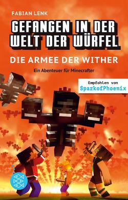 Gefangen in der Welt der Würfel. Die Armee der Wither. Ein Abenteuer für Minecrafter von Lenk,  Fabian