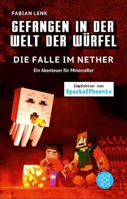 Gefangen in der Welt der Würfel. Die Falle im Nether. Ein Abenteuer für Minecrafter von Lenk,  Fabian
