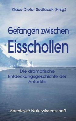 Gefangen zwischen Eisschollen von Sedlacek,  Klaus-Dieter