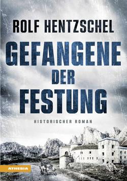 Gefangene der Festung von Hentzschel,  Rolf