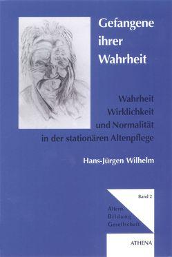 Gefangene ihrer Wahrheit von Wilhelm,  Hans J