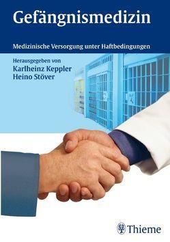 Gefängnismedizin von Keppler,  Karlheinz, Stöver,  Heino