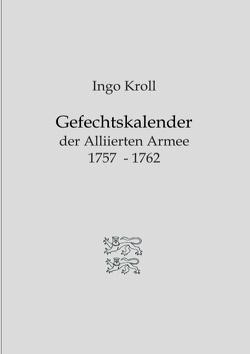 Gefechtskalender der Alliierten Armee 1757-1762 von Kroll,  Ingo