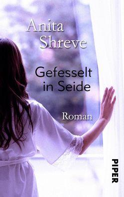 Gefesselt in Seide von Ciletti,  Mechtild, Shreve,  Anita
