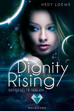 Dignity Rising 1: Gefesselte Seelen von Loewe,  Hedy