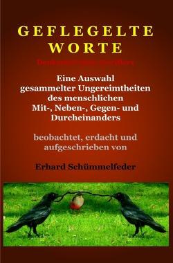 Geflegelte Worte von Schümmelfeder,  Erhard