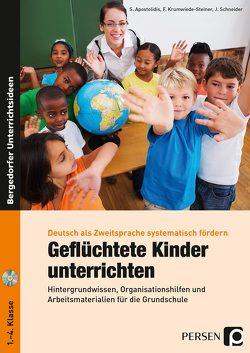 Geflüchtete Kinder unterrichten von Apostolidis,  S., Krumwiede-Steiner,  F., Schneider,  J.