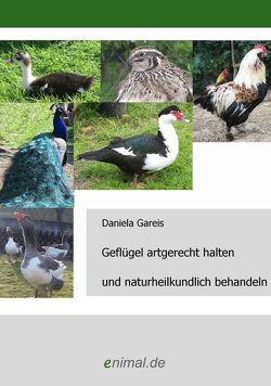 Geflügel artgerecht halten und naturheilkundlich behandeln von Gareis,  Daniela