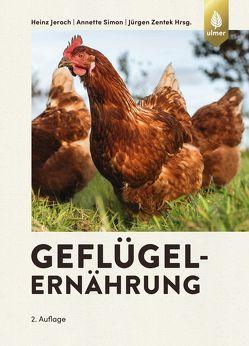 Geflügelernährung von Jeroch,  Heinz, Simon,  Annette, Zentek,  Jürgen
