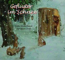 Geflüster im Schnee von Oral,  Feridun, Westerlund,  Kate