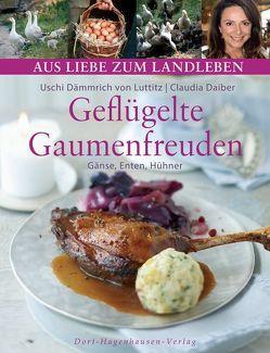Geflügelte Gaumenfreuden von Daiber,  Claudia, Dämmrich von Luttitz,  Uschi