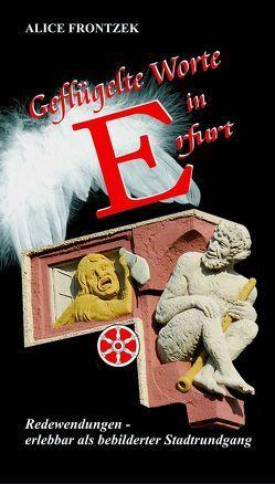 Geflügelte Worte in Erfurt von Bremen-Kausch,  Barbara, Frontzek,  Alice
