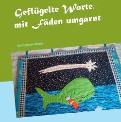Geflügelte Worte, mit Fäden umgarnt von Cowden-Wüthrich,  Christina
