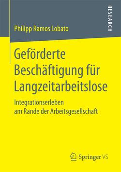 Geförderte Beschäftigung für Langzeitarbeitslose von Ramos Lobato,  Philipp