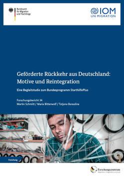 Geförderte Rückkehr aus Deutschland: Motive und Reintegration. von Baraulina,  Tatjana, Bitterwolf,  Maria, Schmitt,  Martin