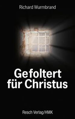 Gefoltert für Christus von Wurmbrand,  Richard