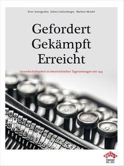 Gefordert – Gekämpft – Erreicht GBH von Autengruber,  Peter, Lichtenberger,  Sabine, Mendel,  Marliese