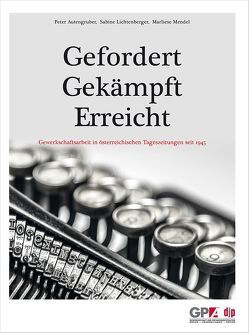 Gefordert – Gekämpft – Erreicht GPA-djp von Autengruber,  Peter, Lichtenberger,  Sabine, Mendel,  Marliese