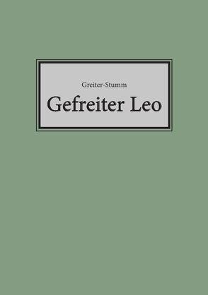 Gefreiter Leo von Greiter-Stumm,  Otto