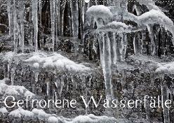 Gefrorene Wasserfälle (Wandkalender 2018 DIN A2 quer) von Essbach,  Günther
