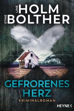 Gefrorenes Herz von Bolther,  Stine, Frauenlob,  Günther, Holm,  Line, Hüther,  Franziska