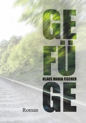 Gefüge von Fischer,  Klaus Maria