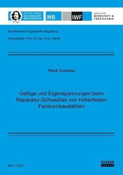 Gefüge und Eigenspannungen beim Reparatur-Schweißen von höherfesten Feinkornbaustählen von Schasse,  René