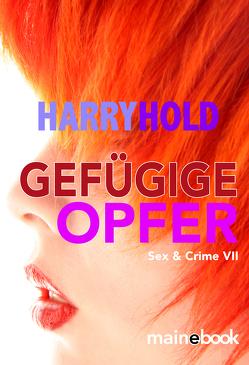 Gefügige Opfer von Hold,  Harry