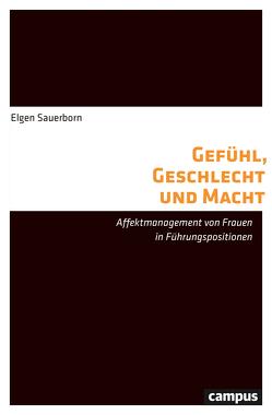 Gefühl, Geschlecht und Macht von Sauerborn,  Elgen